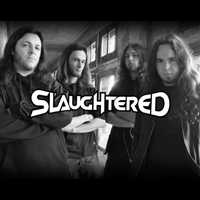 Slaughtered © www.facebook.com/slaughteredmusic